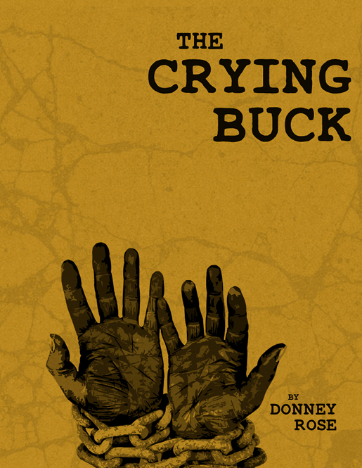 Donney Rose, The Crying Buck